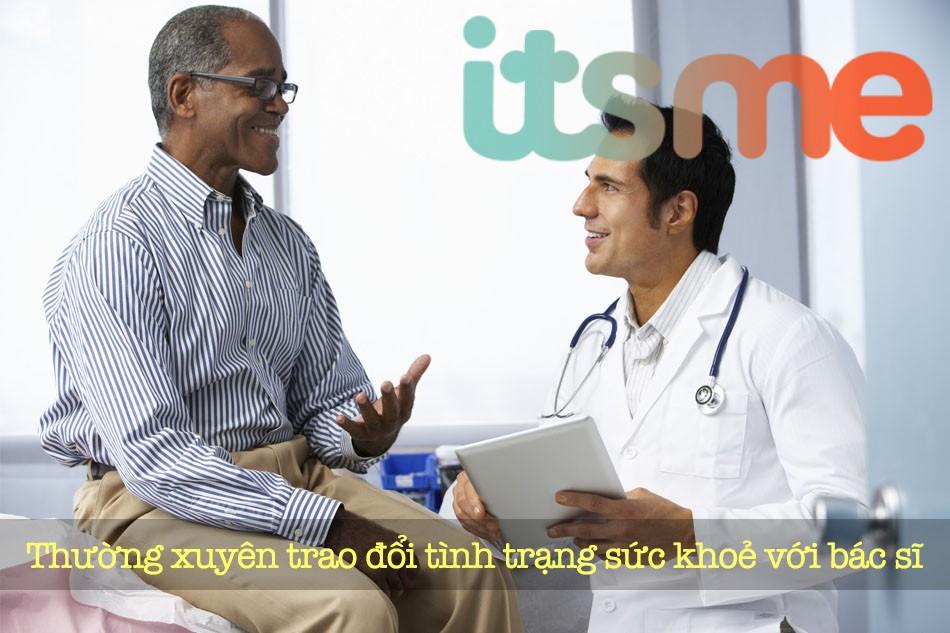 Thường xuyên thảo luận tình trạng sức khoẻ với bác sĩ